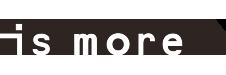 ismore